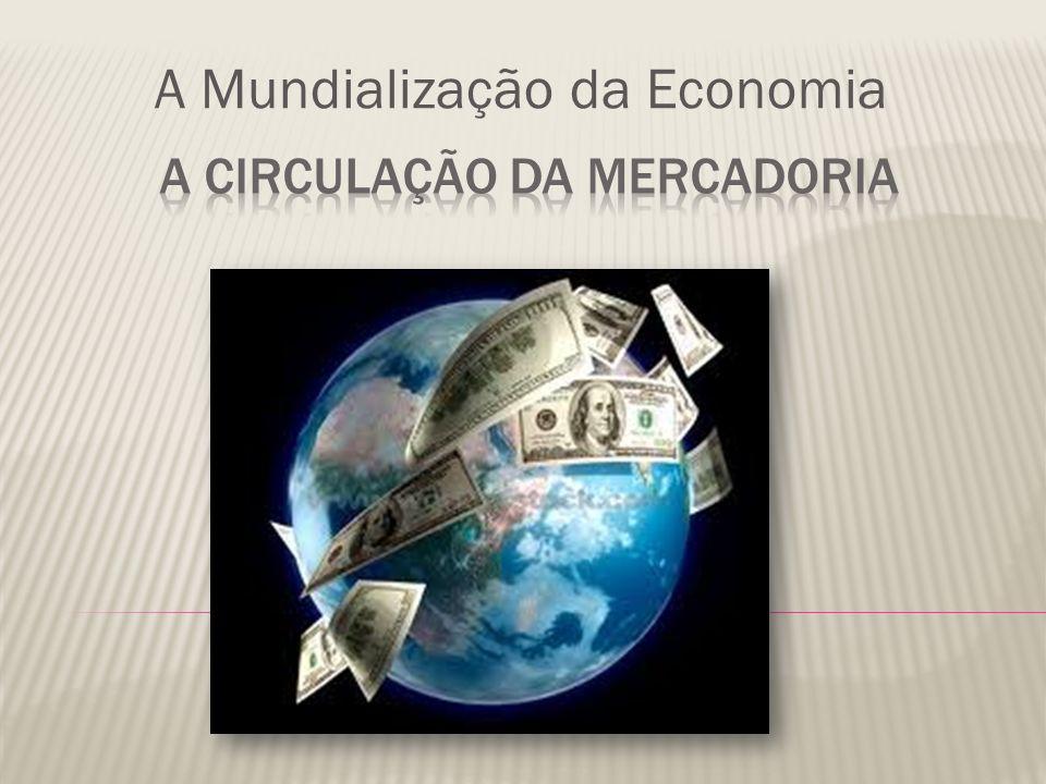 A Mundialização da Economia