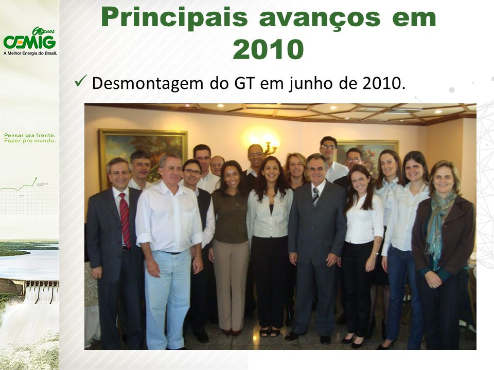 Principais avanços em 2010 Desmontagem do GT em junho de 2010.