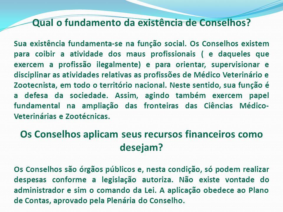 Qual o fundamento da existência de Conselhos? Sua existência fundamenta-se na função social. Os Conselhos existem para coibir a atividade dos maus pro