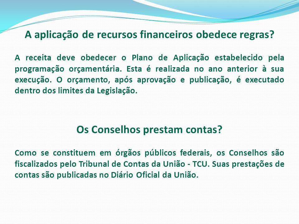 A aplicação de recursos financeiros obedece regras? A receita deve obedecer o Plano de Aplicação estabelecido pela programação orçamentária. Esta é re