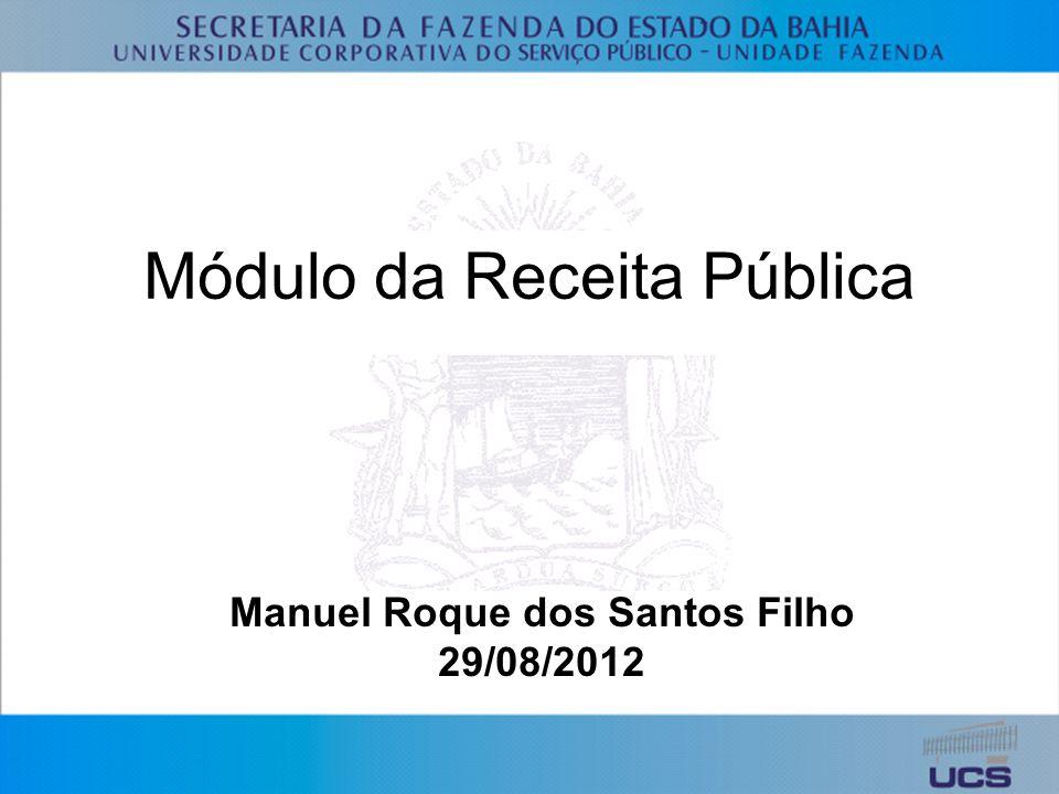 Módulo da Receita Pública Manuel Roque dos Santos Filho 29/08/2012