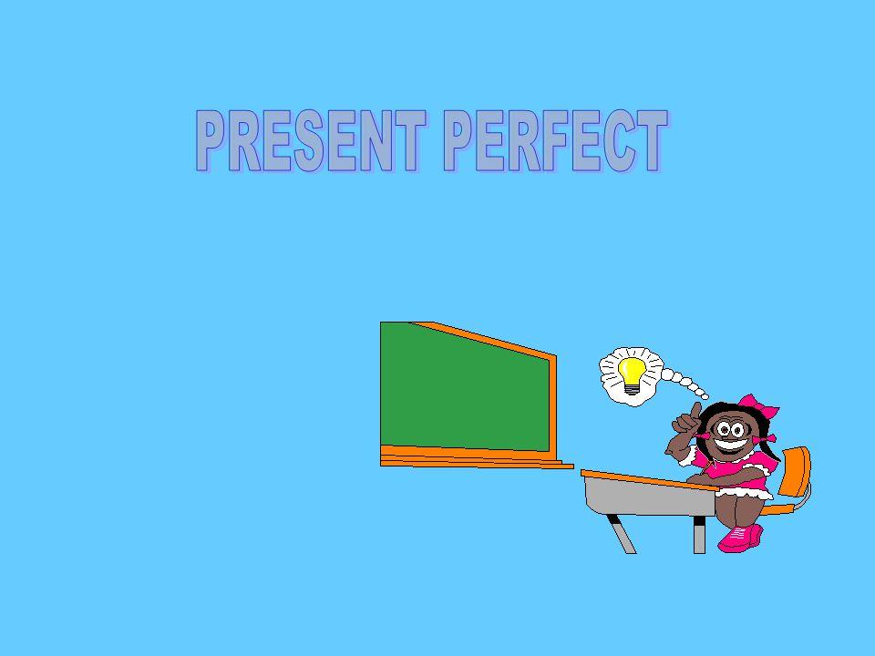 SINCE(desde) / FOR (por) O Presente Perfeito pode vir acompanhado por algumas palavras.
