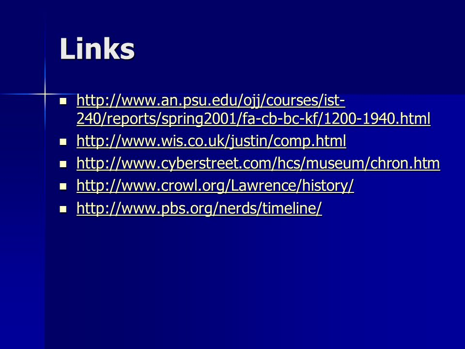 Links http://www.an.psu.edu/ojj/courses/ist- 240/reports/spring2001/fa-cb-bc-kf/1200-1940.html http://www.an.psu.edu/ojj/courses/ist- 240/reports/spri