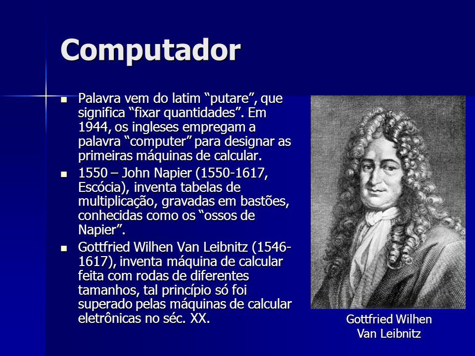 """Computador Palavra vem do latim """"putare"""", que significa """"fixar quantidades"""". Em 1944, os ingleses empregam a palavra """"computer"""" para designar as prime"""
