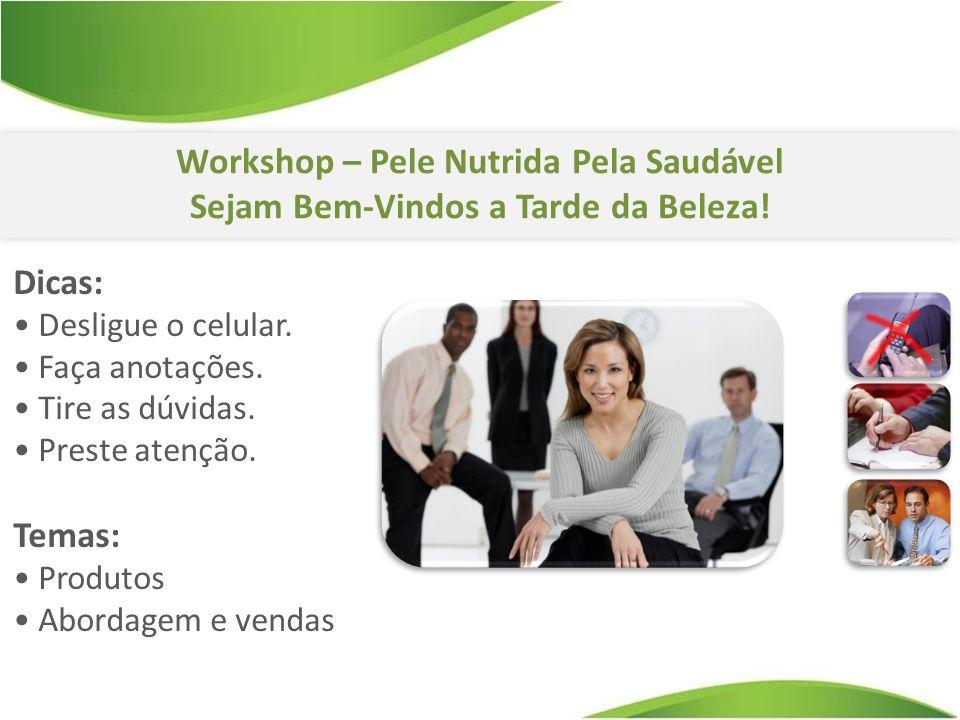 Workshop – Pele Nutrida Pela Saudável Sejam Bem-Vindos a Tarde da Beleza.