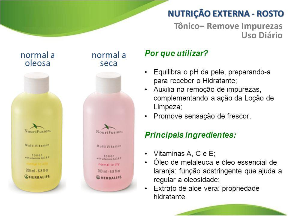 normal a oleosa Tônico– Remove Impurezas Uso Diário normal a seca Por que utilizar? Equilibra o pH da pele, preparando-a para receber o Hidratante; Au