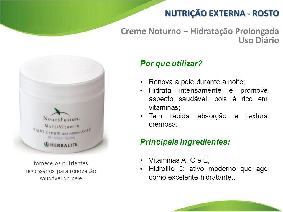 Creme Noturno – Hidratação Prolongada Uso Diário Por que utilizar? Renova a pele durante a noite; Hidrata intensamente e promove aspecto saudável, poi