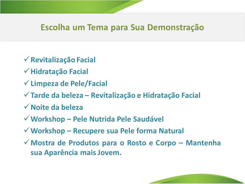 Escolha um Tema para Sua Demonstração Revitalização Facial Hidratação Facial Limpeza de Pele/Facial Tarde da beleza – Revitalização e Hidratação Facia