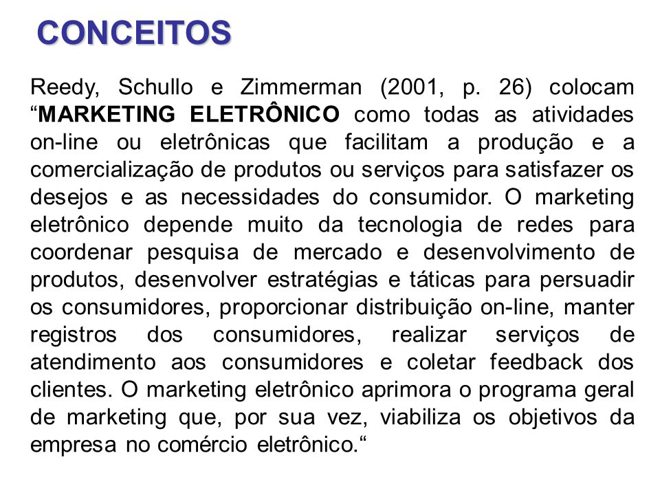 Para Frost e Strauss (2000), o e-marketing (marketing eletrônico) é o marketing impregnado com tecnologia.