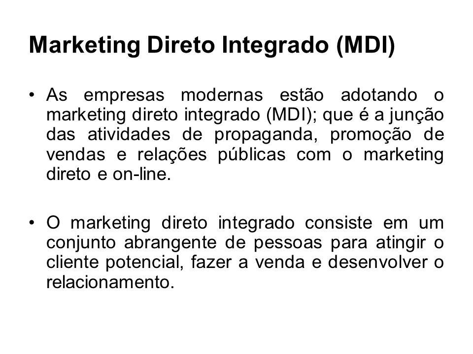 Marketing Direto Integrado (MDI) As empresas modernas estão adotando o marketing direto integrado (MDI); que é a junção das atividades de propaganda, promoção de vendas e relações públicas com o marketing direto e on-line.