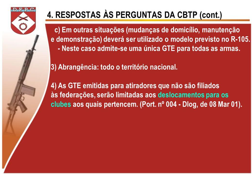4. RESPOSTAS ÀS PERGUNTAS DA CBTP (cont.) c) Em outras situações (mudanças de domicílio, manutenção e demonstração) deverá ser utilizado o modelo prev