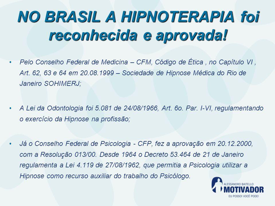 NO BRASIL A HIPNOTERAPIA foi reconhecida e aprovada.