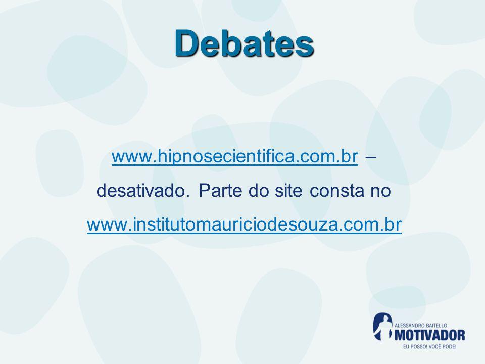 Debates www.hipnosecientifica.com.brwww.hipnosecientifica.com.br – desativado.