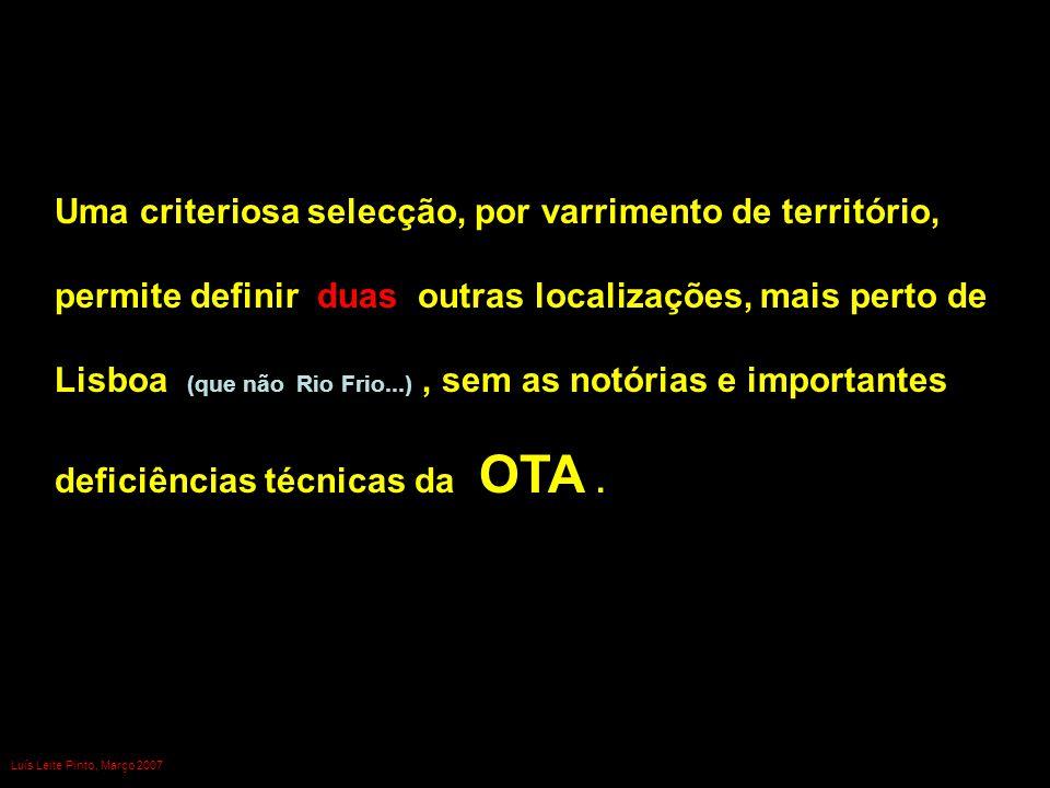 Uma criteriosa selecção, por varrimento de território, permite definir duas outras localizações, mais perto de Lisboa (que não Rio Frio...), sem as no