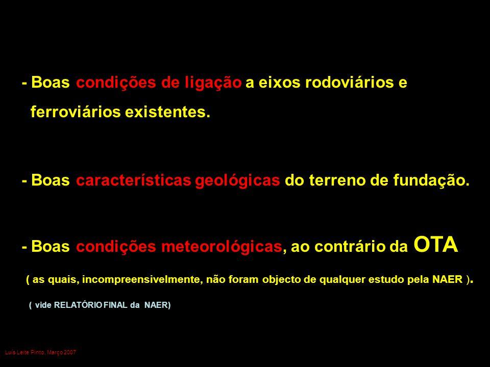 - Boas características geológicas do terreno de fundação. - Boas condições meteorológicas, ao contrário da OTA ( as quais, incompreensivelmente, não f