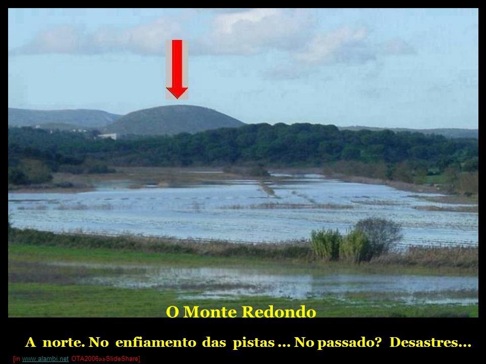 O Monte Redondo A norte. No enfiamento das pistas... No passado? Desastres... [in www.alambi.net OTA2006»»SlideShare]www.alambi.net