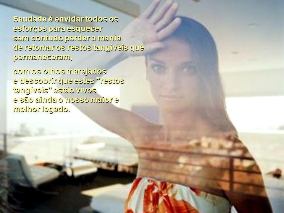Saudade Fátima Irene Pinto Saudade é reviver cada momento, sentir as mesmas emoções sem cogitar que tudo se passou há tanto tempo. Saudade é acordar d