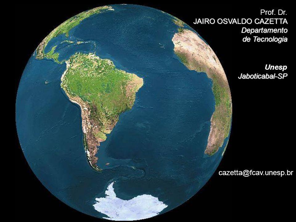 Prof. Dr. JAIRO OSVALDO CAZETTA Departamento Departamento de Tecnologia UnespJaboticabal-SP cazetta@fcav.unesp.br