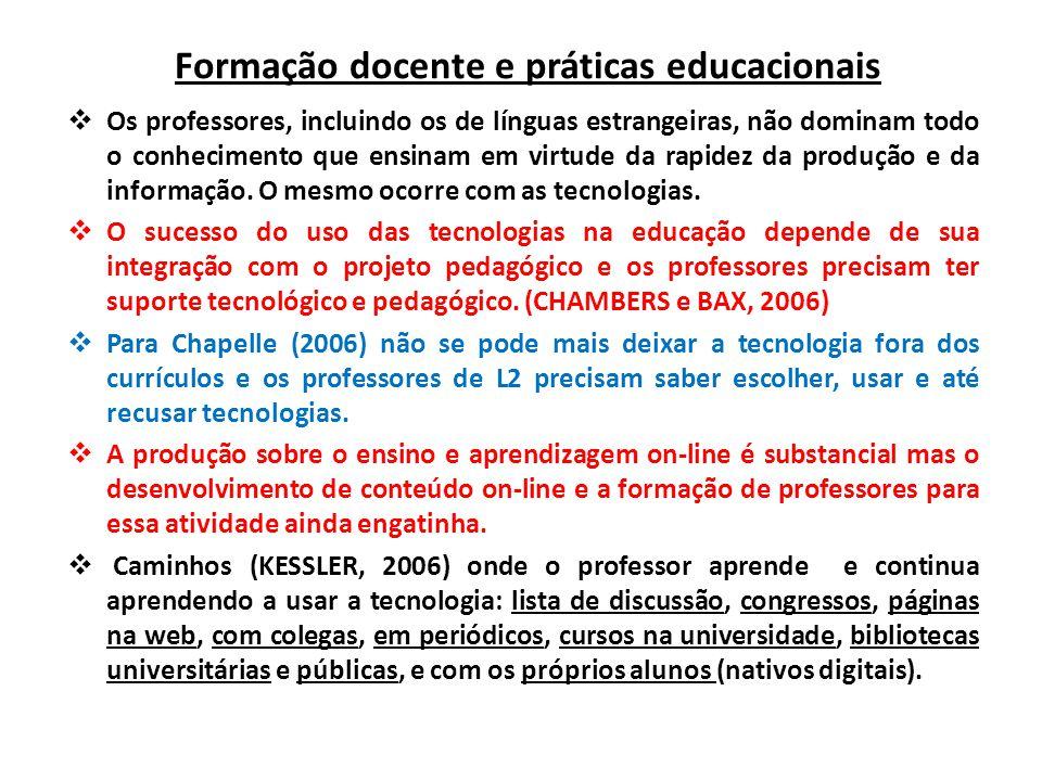 Formação docente e práticas educacionais  Os professores, incluindo os de línguas estrangeiras, não dominam todo o conhecimento que ensinam em virtude da rapidez da produção e da informação.