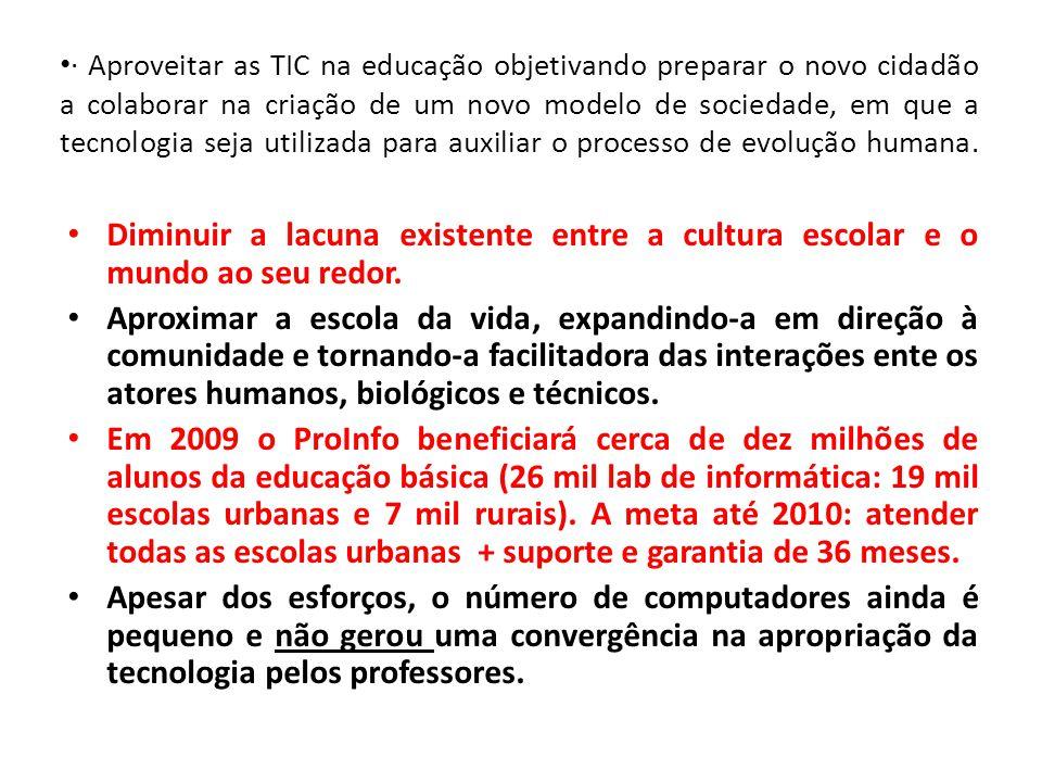 · Aproveitar as TIC na educação objetivando preparar o novo cidadão a colaborar na criação de um novo modelo de sociedade, em que a tecnologia seja utilizada para auxiliar o processo de evolução humana.