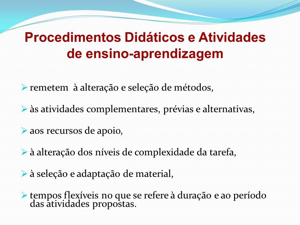  remetem à alteração e seleção de métodos,  às atividades complementares, prévias e alternativas,  aos recursos de apoio,  à alteração dos níveis