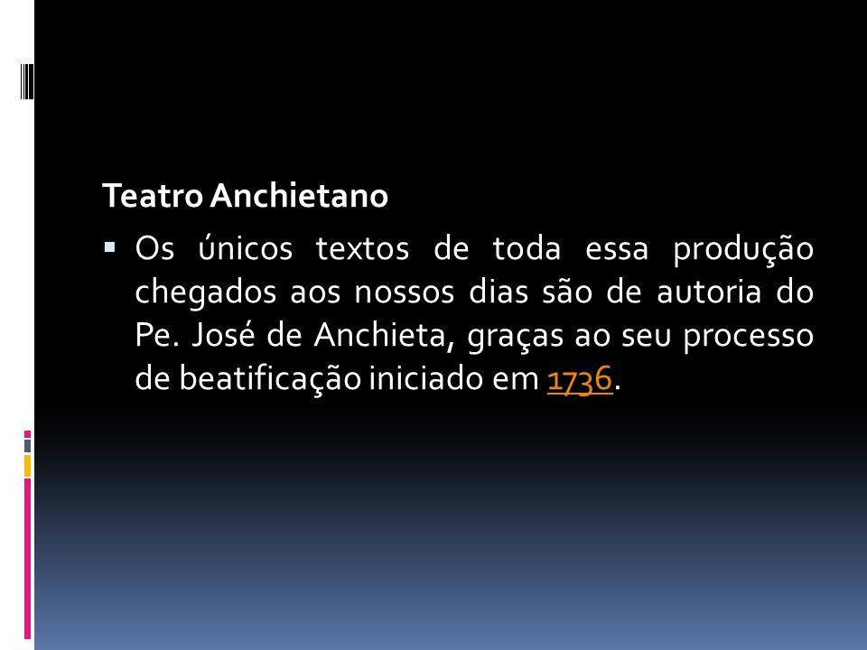 Teatro Anchietano  Os únicos textos de toda essa produção chegados aos nossos dias são de autoria do Pe.