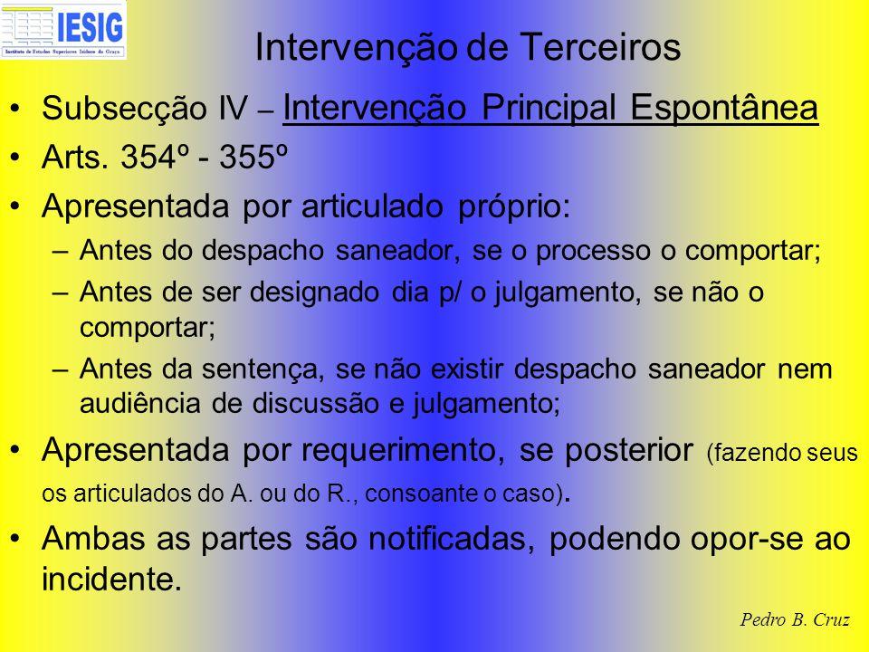 Intervenção de Terceiros Subsecção IV – Intervenção Principal Espontânea Arts.