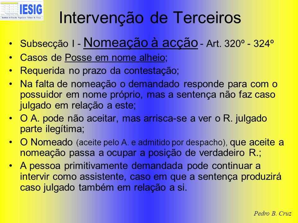 Intervenção de Terceiros Subsecção I - Nomeação à acção - Art.