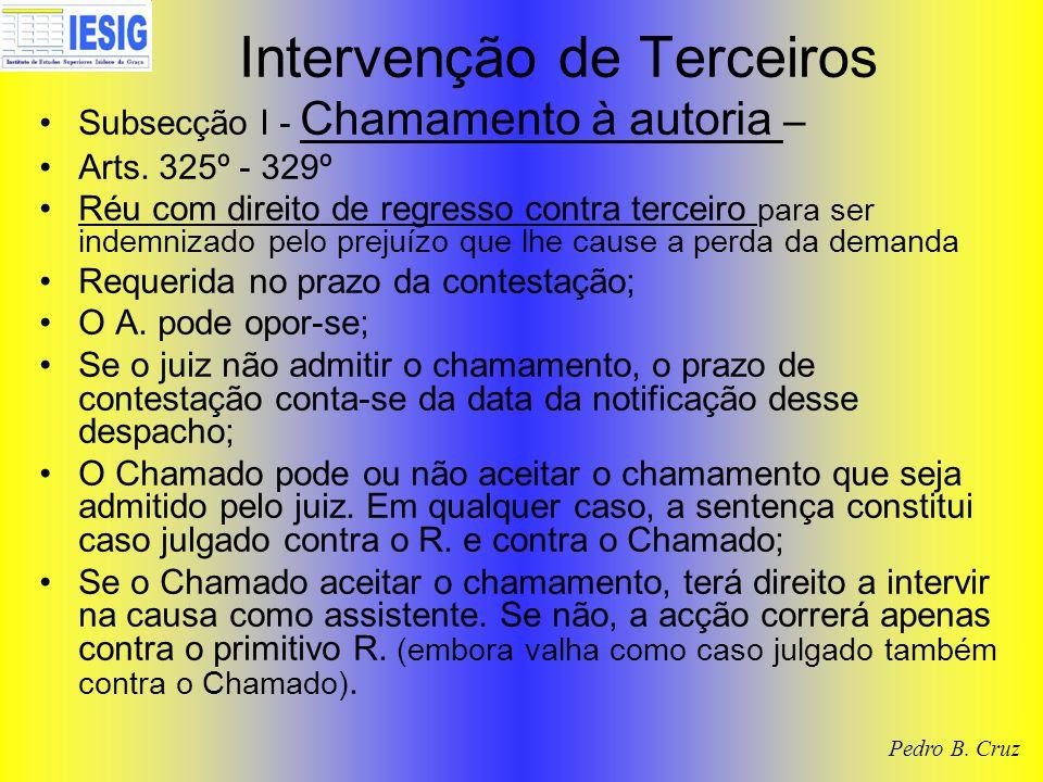 Intervenção de Terceiros Subsecção I - Chamamento à autoria – Arts. 325º - 329º Réu com direito de regresso contra terceiro para ser indemnizado pelo