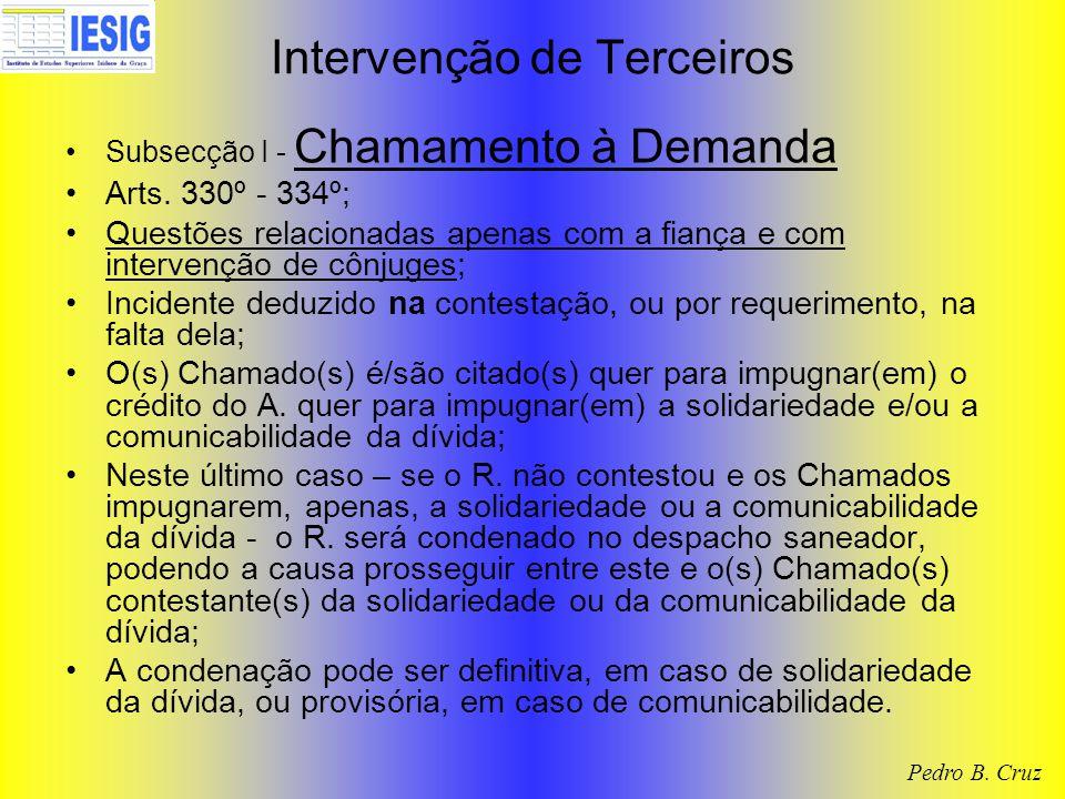 Intervenção de Terceiros Subsecção I - Chamamento à Demanda Arts. 330º - 334º; Questões relacionadas apenas com a fiança e com intervenção de cônjuges