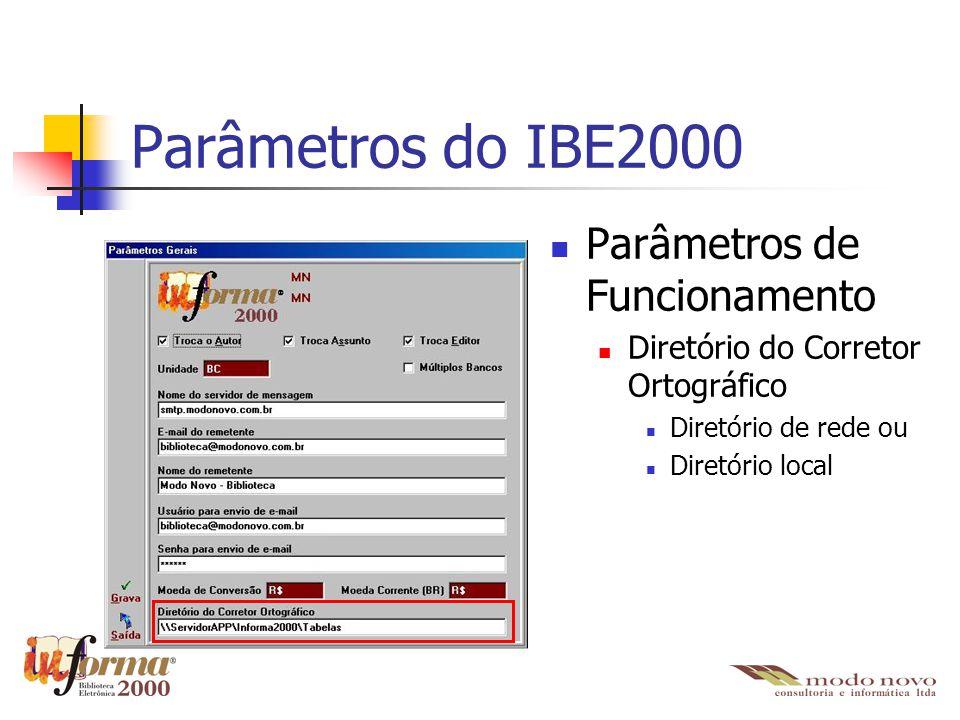 Parâmetros do IBE2000 Parâmetros de Funcionamento Diretório do Corretor Ortográfico Diretório de rede ou Diretório local