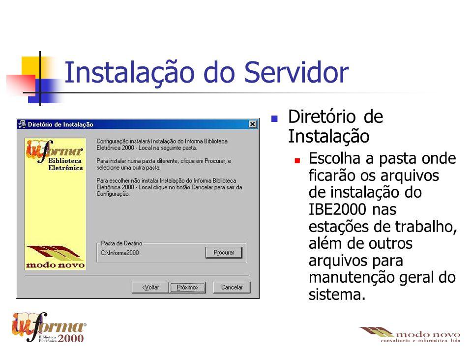 Instalação do Servidor Configuração do Banco de Dados MSSQL Dados para conexão com o banco de dados, nome do servidor, nome do banco de dados, usuário de acesso ao banco de dados e a senha do usuário.