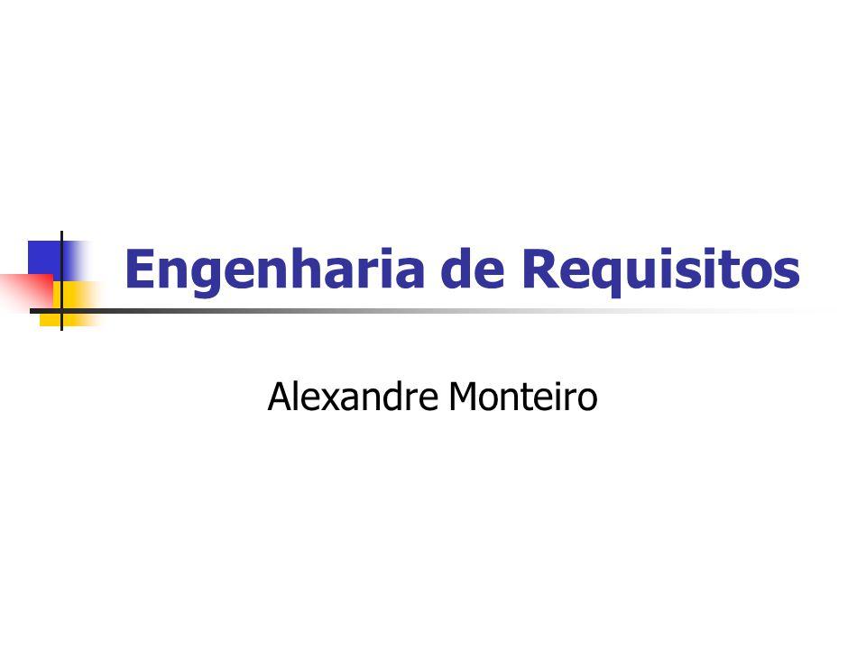 Engenharia de Requisitos Alexandre Monteiro