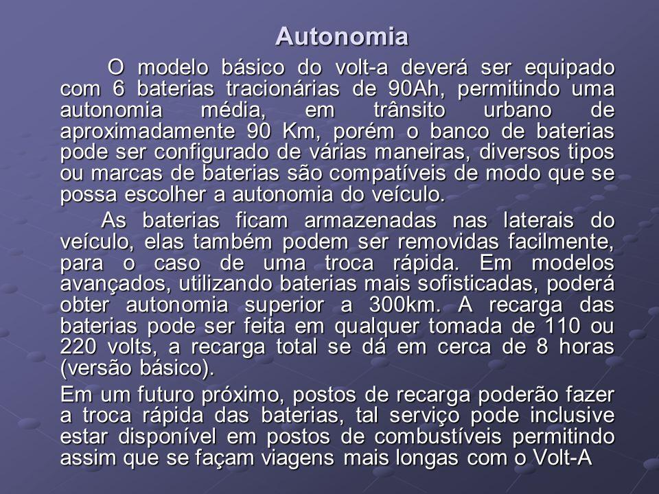 Autonomia Autonomia O modelo básico do volt-a deverá ser equipado com 6 baterias tracionárias de 90Ah, permitindo uma autonomia média, em trânsito urbano de aproximadamente 90 Km, porém o banco de baterias pode ser configurado de várias maneiras, diversos tipos ou marcas de baterias são compatíveis de modo que se possa escolher a autonomia do veículo.