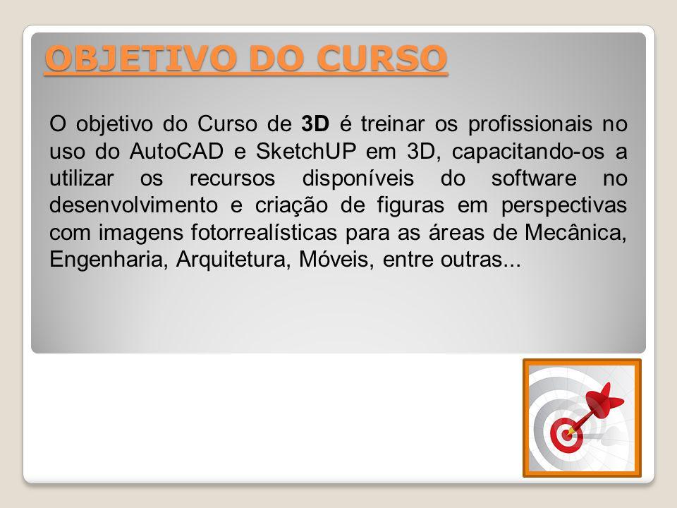 O objetivo do Curso de 3D é treinar os profissionais no uso do AutoCAD e SketchUP em 3D, capacitando-os a utilizar os recursos disponíveis do software