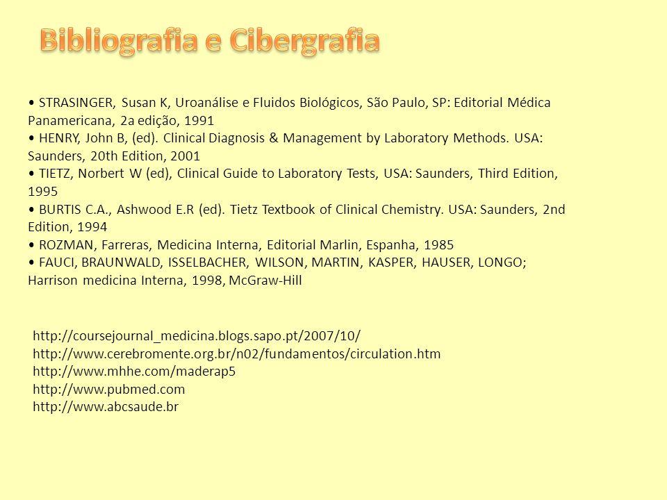 STRASINGER, Susan K, Uroanálise e Fluidos Biológicos, São Paulo, SP: Editorial Médica Panamericana, 2a edição, 1991 HENRY, John B, (ed). Clinical Diag