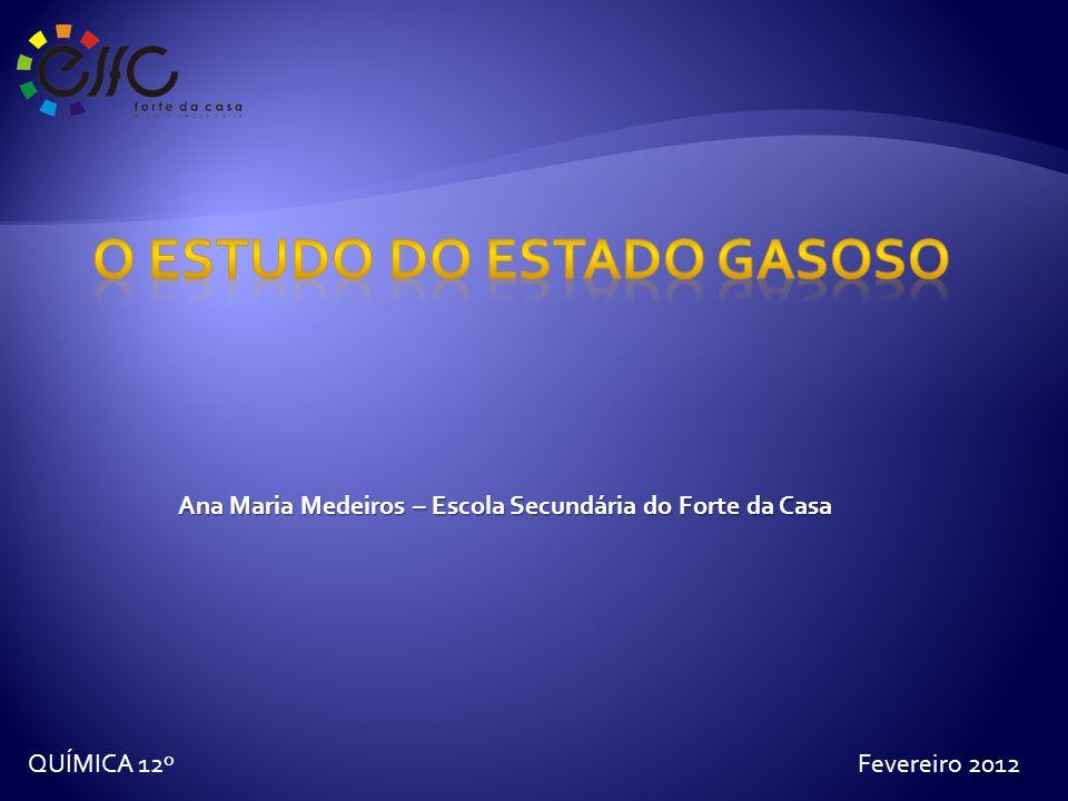 ESTUDO DO ESTADO GASOSO Ana Maria Medeiros Lei de Gay-Lussac: Processo isocórico/ volume constante / razão p/T = K v
