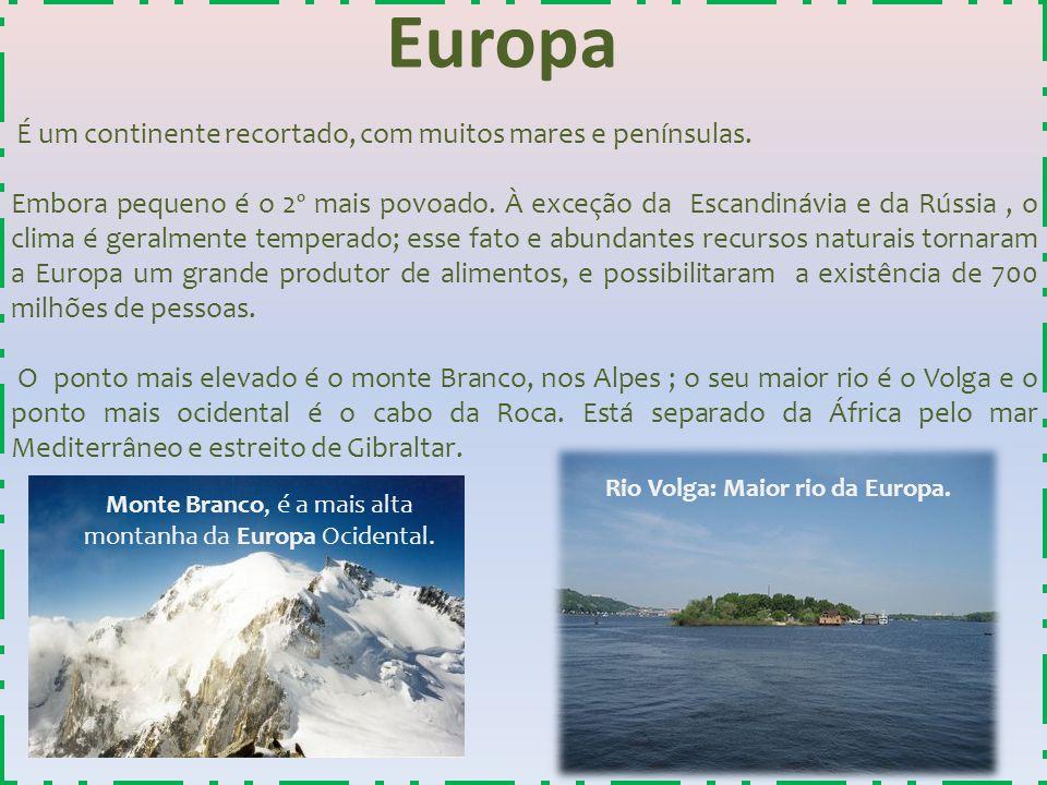 Europa É um continente recortado, com muitos mares e penínsulas. Embora pequeno é o 2º mais povoado. À exceção da Escandinávia e da Rússia, o clima é
