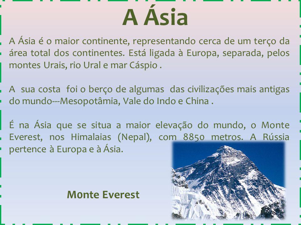 A Ásia A Ásia é o maior continente, representando cerca de um terço da área total dos continentes. Está ligada à Europa, separada, pelos montes Urais,