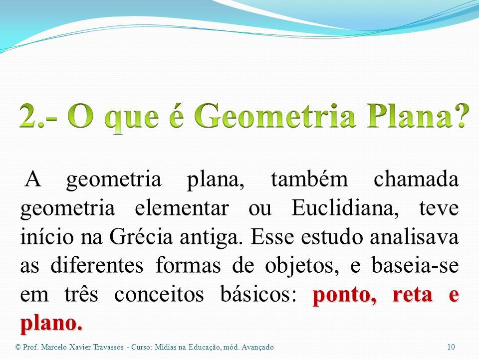"""9 """"geometria"""" A palavra """"geometria"""" vem do grego """"geometrien"""" onde """"geo"""" significa terra e """"metrien"""" medida. Geometria foi, em sua origem, a ciência d"""