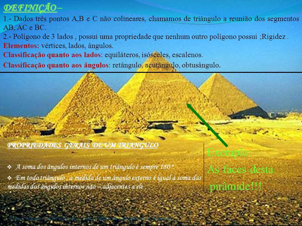DEFINIÇÃO DEFINIÇÃO – 1.- Dados três pontos A,B e C não colineares, chamamos de triângulo a reunião dos segmentos AB, AC e BC.