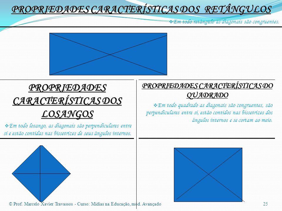 PROPRIEDADES CARACTERÍSTICAS DOS RETÂNGULOS  Em todo retângulo as diagonais são congruentes.