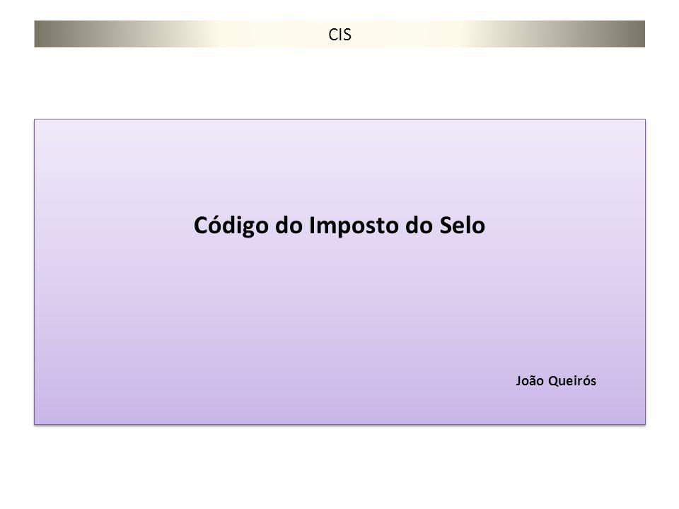 CIS Código do Imposto do Selo João Queirós Código do Imposto do Selo João Queirós