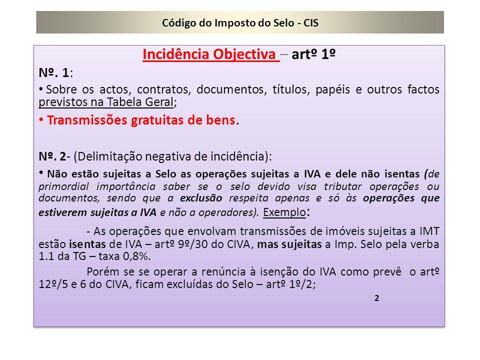 Código do Imposto do Selo - CIS Incidência objectiva (continuação) Nº.