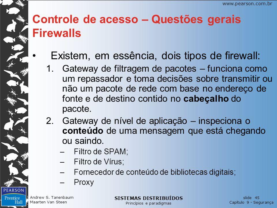 SISTEMAS DISTRIBUÍDOS Princípios e paradigmas slide 45 Capítulo 9 - Segurança www.pearson.com.br Andrew S. Tanenbaum Maarten Van Steen Controle de ace