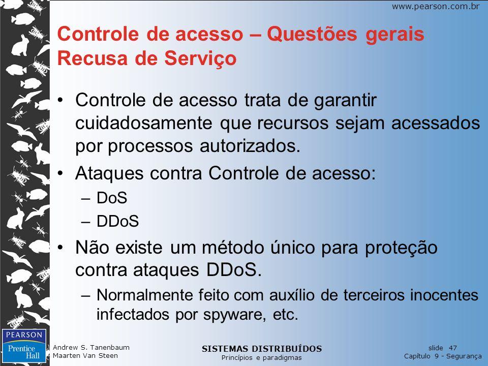 SISTEMAS DISTRIBUÍDOS Princípios e paradigmas slide 47 Capítulo 9 - Segurança www.pearson.com.br Controle de acesso – Questões gerais Recusa de Serviç