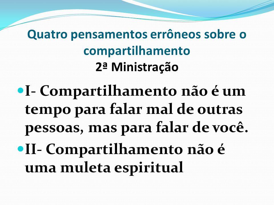 Quatro pensamentos errôneos sobre o compartilhamento 2ª Ministração III- Compartilhamento não é para gerar crente criança (Bebê).