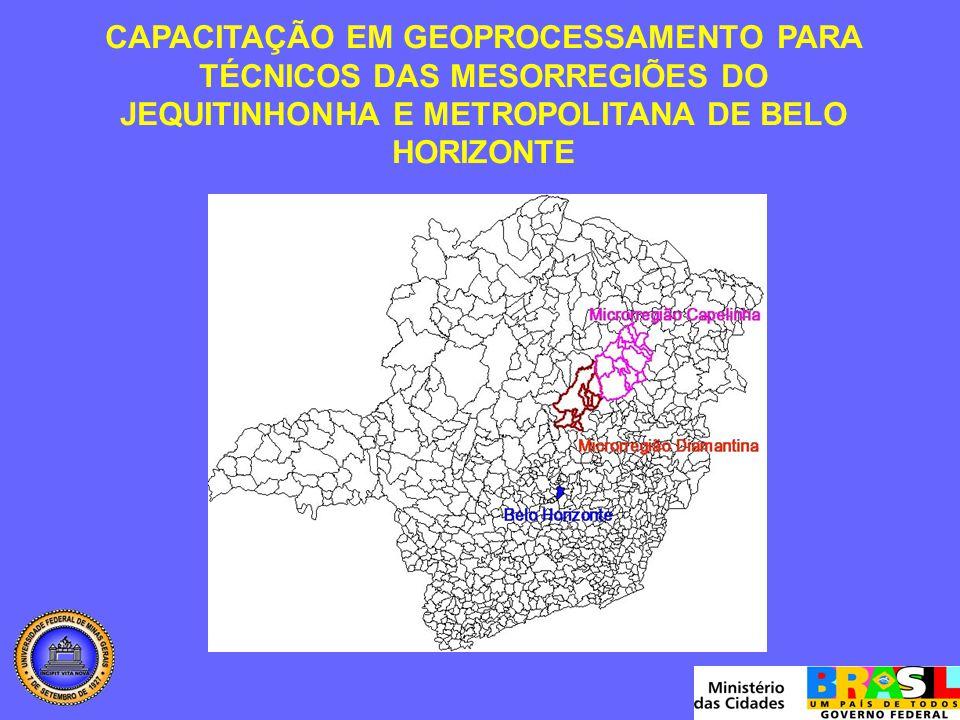 CAPACITAÇÃO EM GEOPROCESSAMENTO PARA TÉCNICOS DAS MESORREGIÕES DO JEQUITINHONHA E METROPOLITANA DE BELO HORIZONTE