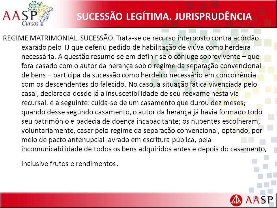 SUCESSÃO LEGÍTIMA.JURISPRUDÊNCIA REGIME MATRIMONIAL.