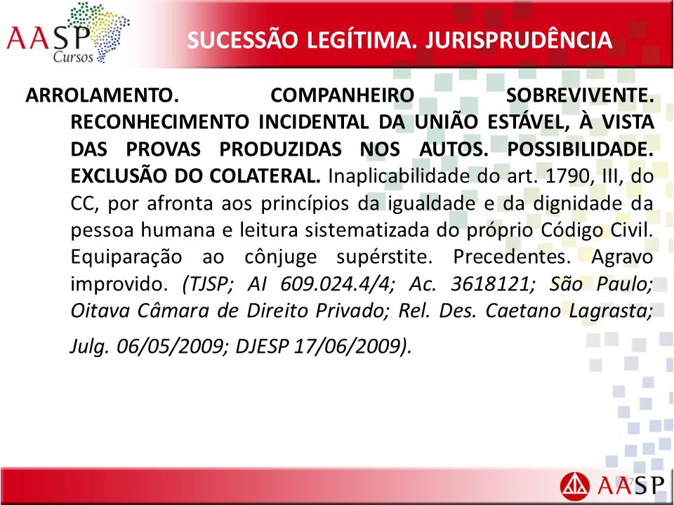 SUCESSÃO LEGÍTIMA.JURISPRUDÊNCIA ARROLAMENTO. COMPANHEIRO SOBREVIVENTE.